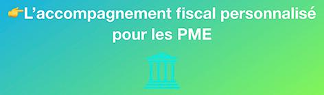 L&aposaccompagnement fiscal personnalisé des PME